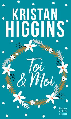 Toi et moi   Higgins, Kristan. Auteur