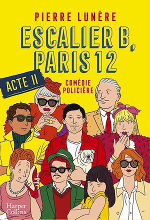 Téléchargez le livre :  Escalier B, Paris 12 - Acte 2