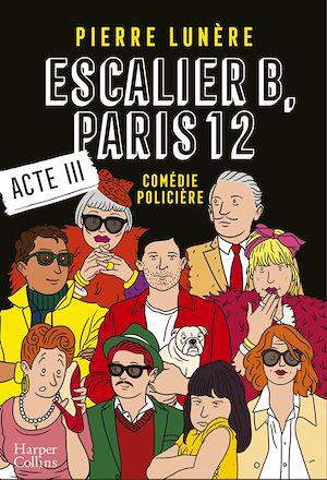 Téléchargez le livre :  Escalier B, Paris 12 - Acte 3