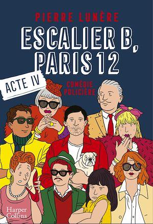 Téléchargez le livre :  Escalier B, Paris 12 - Acte 4