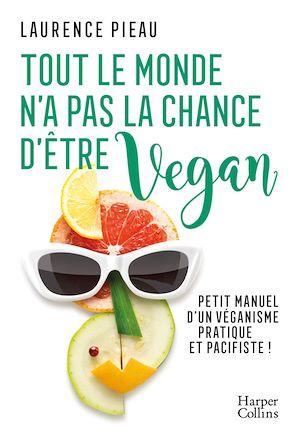 Téléchargez le livre :  Tout le monde n'a pas la chance d'être vegan