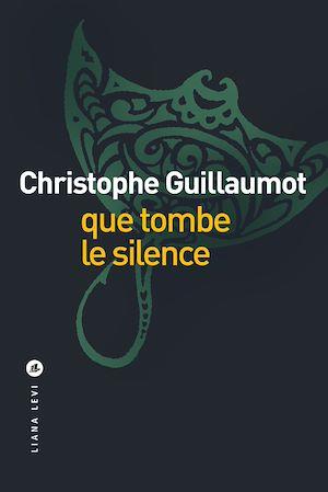 Téléchargez le livre :  Que tombe le silence
