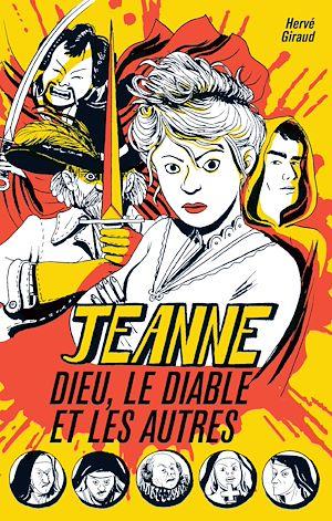 Téléchargez le livre :  Jeanne, Dieu, le diable et les autres