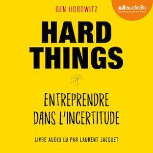Téléchargez le livre :  Hard Things, entreprendre dans l'incertitude
