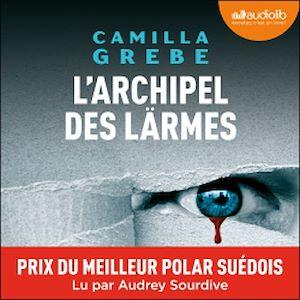 L'Archipel des larmes | Grebe, Camilla. Auteur