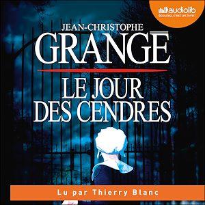 Le Jour des cendres   Grangé, Jean-Christophe. Auteur