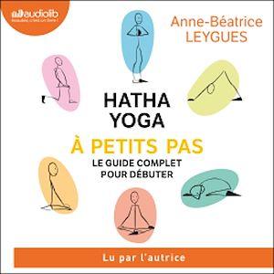 Téléchargez le livre :  Hatha Yoga à petits pas