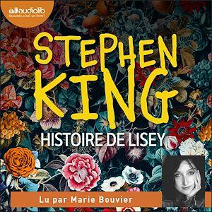 Histoire de Lisey | King, Stephen. Auteur