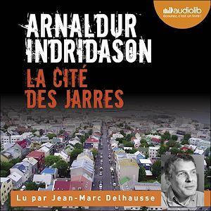 La Cité des Jarres | Indridason, Arnaldur. Auteur