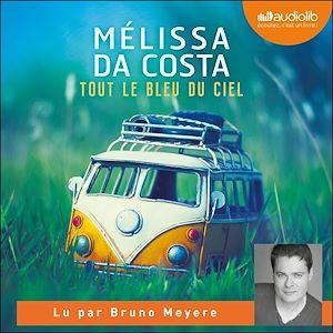 Tout le bleu du ciel | Da Costa, Mélissa. Auteur
