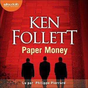 Paper Money | FOLLETT, Ken. Auteur