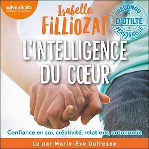 L'intelligence du cœur | Filliozat, Isabelle. Auteur