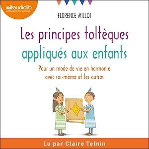 Téléchargez le livre :  Les principes toltèques appliqués aux enfants