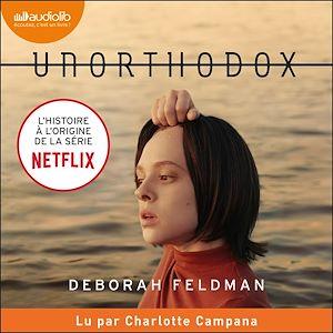 Téléchargez le livre :  Unorthodox - L'histoire à l'origine de la série Netflix