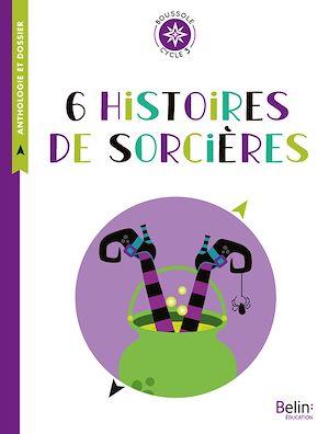 Téléchargez le livre :  6 histoires de sorcières