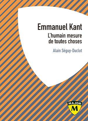 Téléchargez le livre :  Emmanuel Kant. L'humain mesure de toutes choses