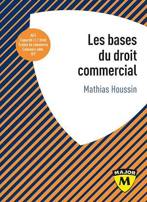 Téléchargez le livre :  Les bases du droit commercial