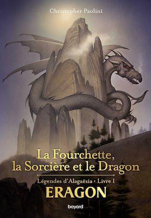 Eragon : La fourchette, la sorcière et le dragon | PAOLINI, CHRISTOPHER. Auteur