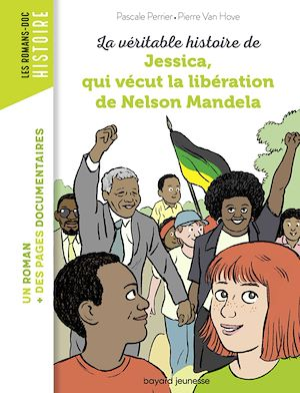 LA VERITABLE HISTOIRE DE JESSICA, QUI VECUT LA LIBERATION DE MANDELA