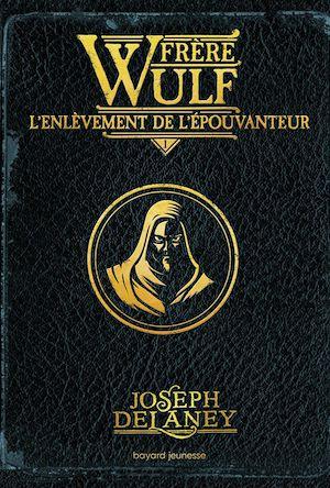 Frère Wulf, Tome 01 | Delaney, Joseph. Auteur