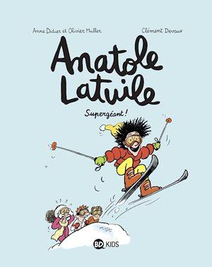 Anatole Latuile, Tome 14 | Didier, Anne. Auteur