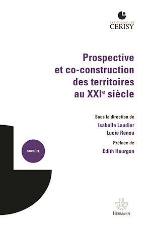 Téléchargez le livre :  Prospective et co-construction des territoires au XXIe siècle