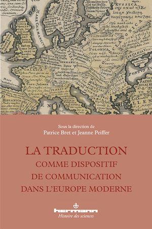 Téléchargez le livre :  La traduction comme dispositif de communication dans l'Europe moderne