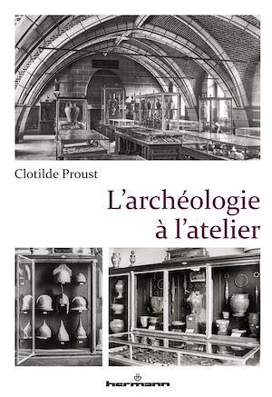 Téléchargez le livre :  L'archéologie à l'atelier