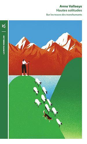 Téléchargez le livre :  Hautes solitudes. Sur les traces des transhumants