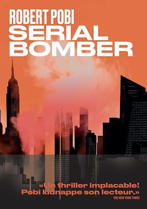 Téléchargez le livre :  Serial bomber