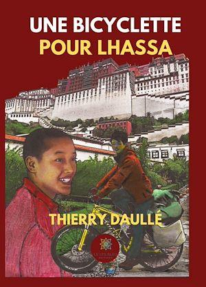 Téléchargez le livre :  Une bicyclette pour Lhassa