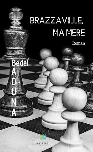 Téléchargez le livre :  Brazzaville, ma mère