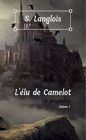 Téléchargez le livre :  L'élu de Camelot - Saison 1