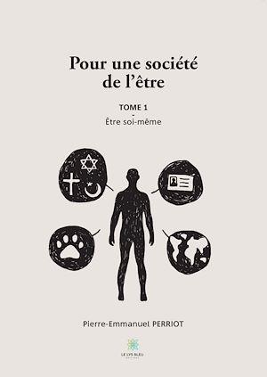 Téléchargez le livre :  Pour une société de l'être - Tome I