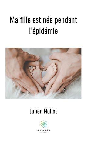 Téléchargez le livre :  Ma fille est née pendant l'épidémie