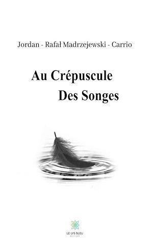 Téléchargez le livre :  Au crépuscule des songes