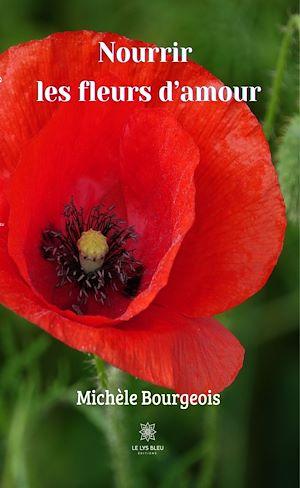 Téléchargez le livre :  Nourrir les fleurs d'amour