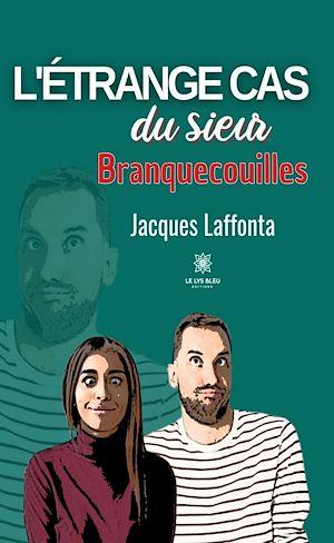 Téléchargez le livre :  L'étrange cas du Sieur Branquecouilles