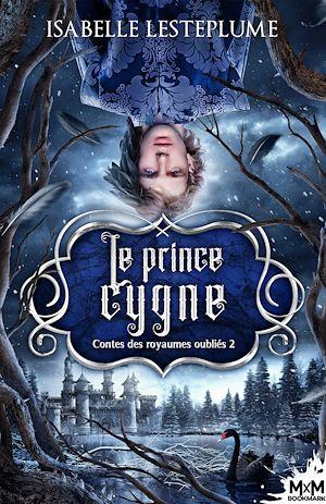 Téléchargez le livre :  Le prince cygne