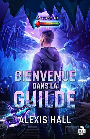 Téléchargez le livre :  Bienvenue dans la guilde