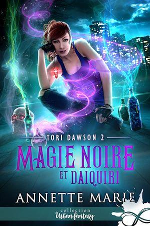 Téléchargez le livre :  Magie noire et Daiquiri