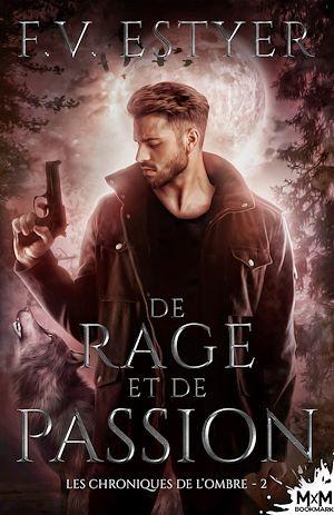 Téléchargez le livre :  De rage et de passion