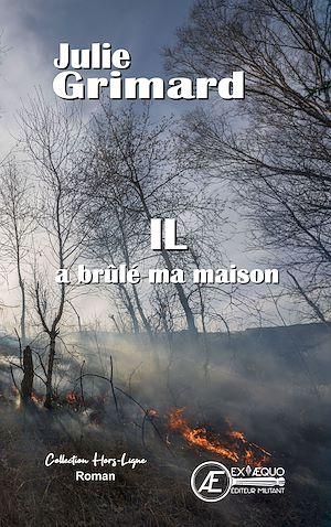Téléchargez le livre :  Il a brûlé ma maison