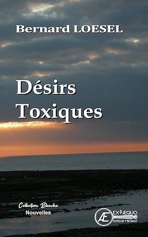 Téléchargez le livre :  Désirs Toxiques