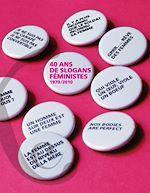Télécharger cet ebook : 40 ans de slogans féministes