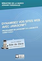 Télécharger cet ebook : Dynamisez vos sites web avec JavaScript - Programmer en JavaScript n'a jamais été aussi facile!