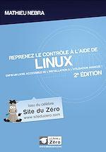 Télécharger cet ebook : Reprenez le contrôle à l'aide de Linux - Enfin un livre accessible de l'installation à l'utilisation avancée!
