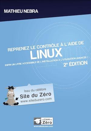 Téléchargez le livre :  Reprenez le contrôle à l'aide de Linux - Enfin un livre accessible de l'installation à l'utilisation avancée!