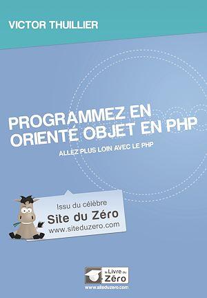 Téléchargez le livre :  Programmez en orienté objet en PHP - Allez plus loin avec le PHP