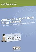 Télécharger cet ebook : Créez des applications pour Android - Le développement pour appareils mobiles Android à la portée de tous